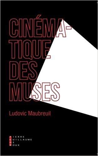ludovic-maubreuil-cinc3a9matique-des-muses.jpg